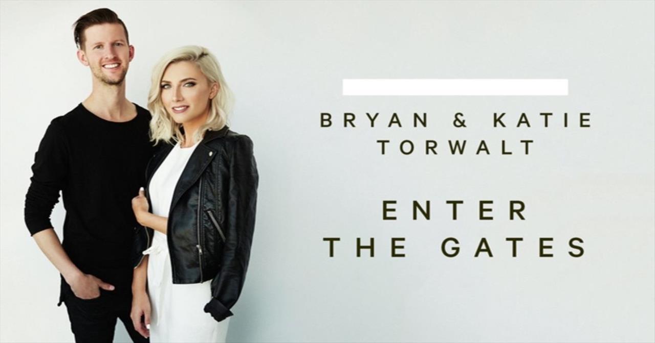 Bryan+and+Katie+Torwalt+-+Enter+The+Gates