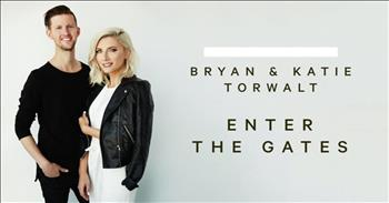 Bryan and Katie Torwalt - Enter The Gates