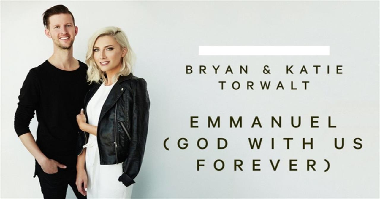 Bryan and Katie Torwalt - Emmanuel (God With Us Forever)