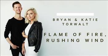 Bryan and Katie Torwalt - Flame Of Fire, Rushing Wind