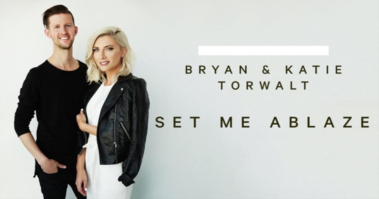 Bryan and Katie Torwalt - Set Me Ablaze