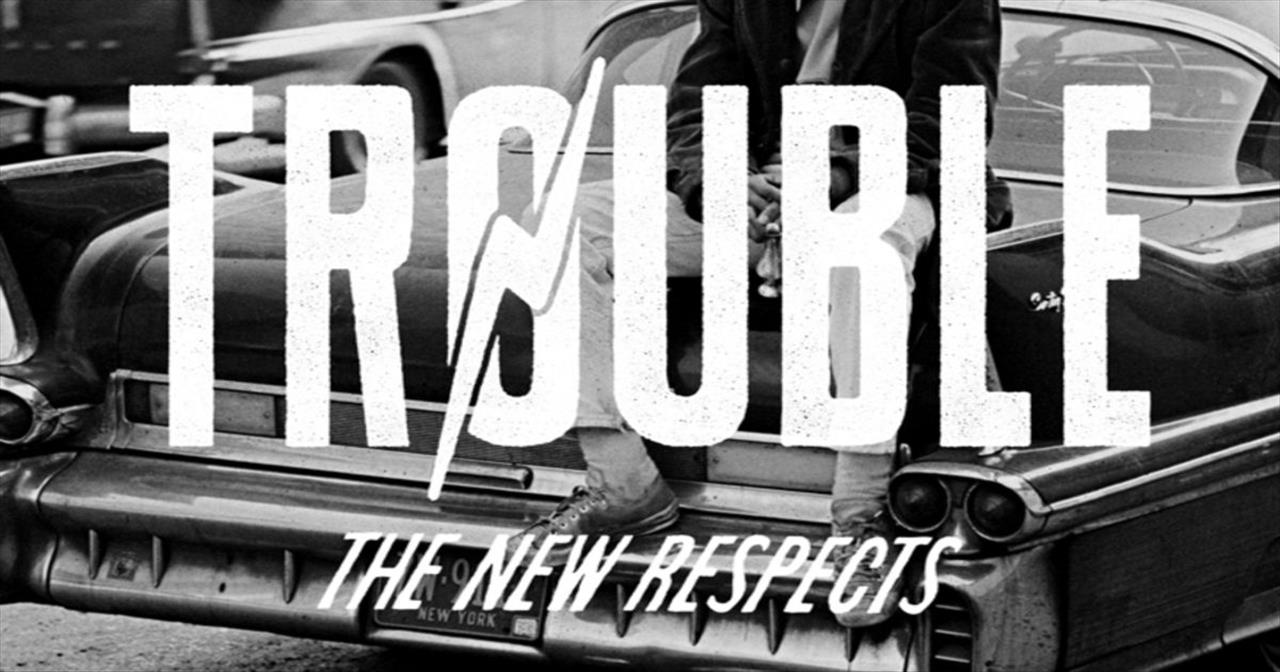 The New Respects - Trouble