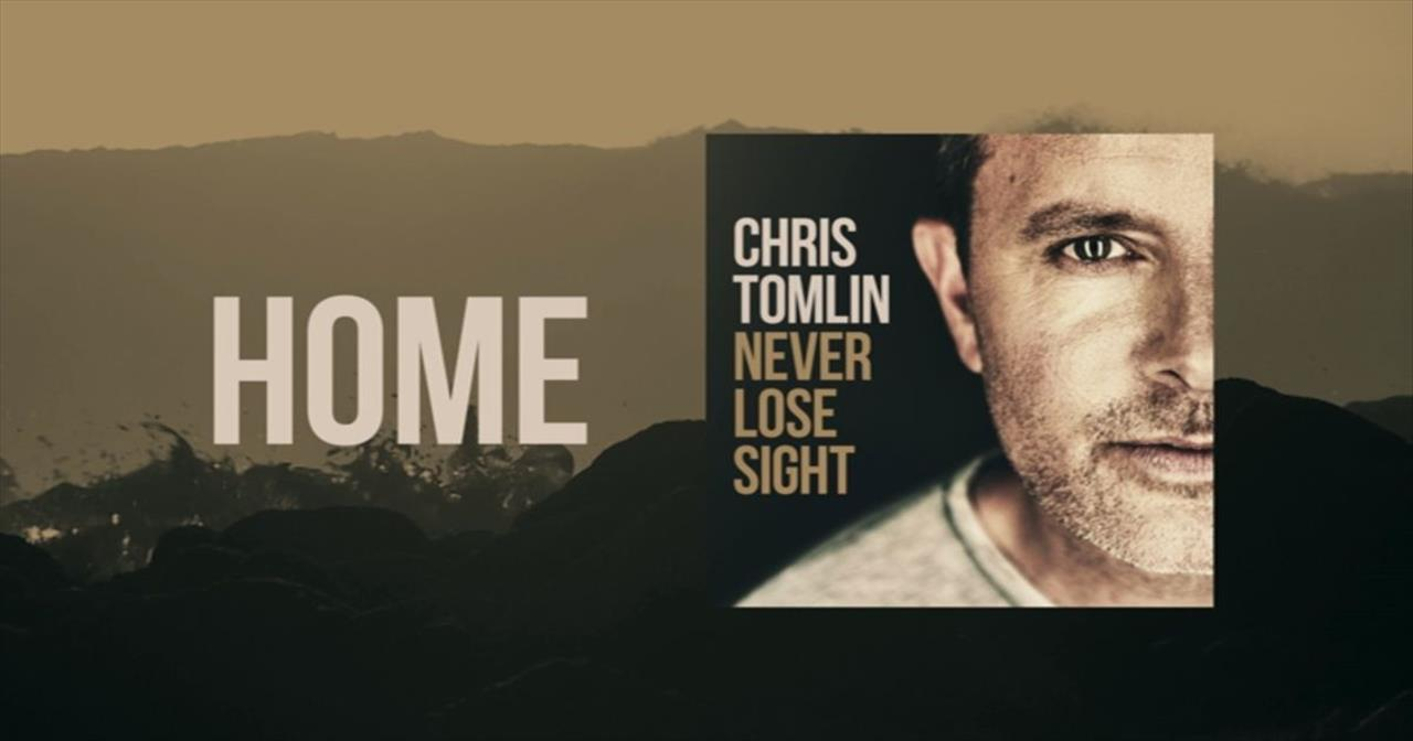 Lift Your Eyes Towards Heaven with Chris Tomlin's 'Home'