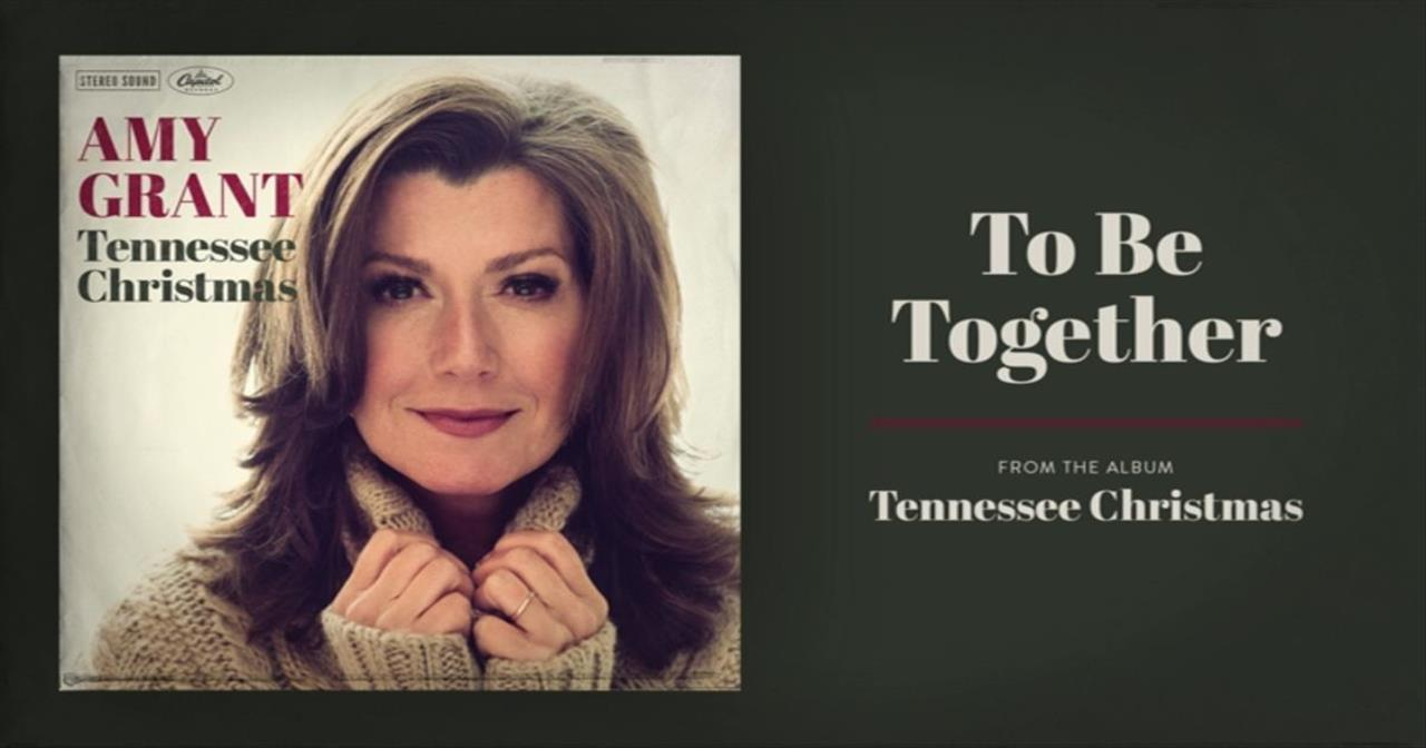 Amy Grant - To Be Together