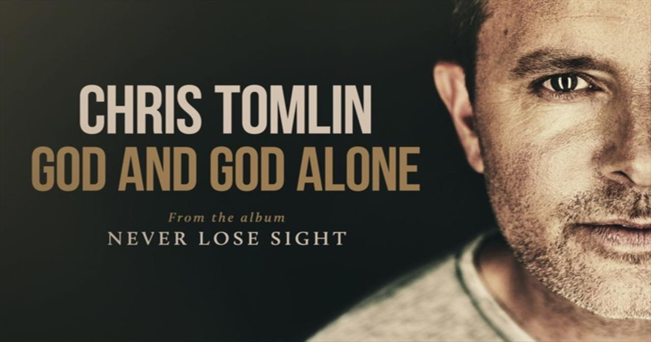 Chris Tomlin - God And God Alone