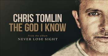 Chris Tomlin - The God I Know