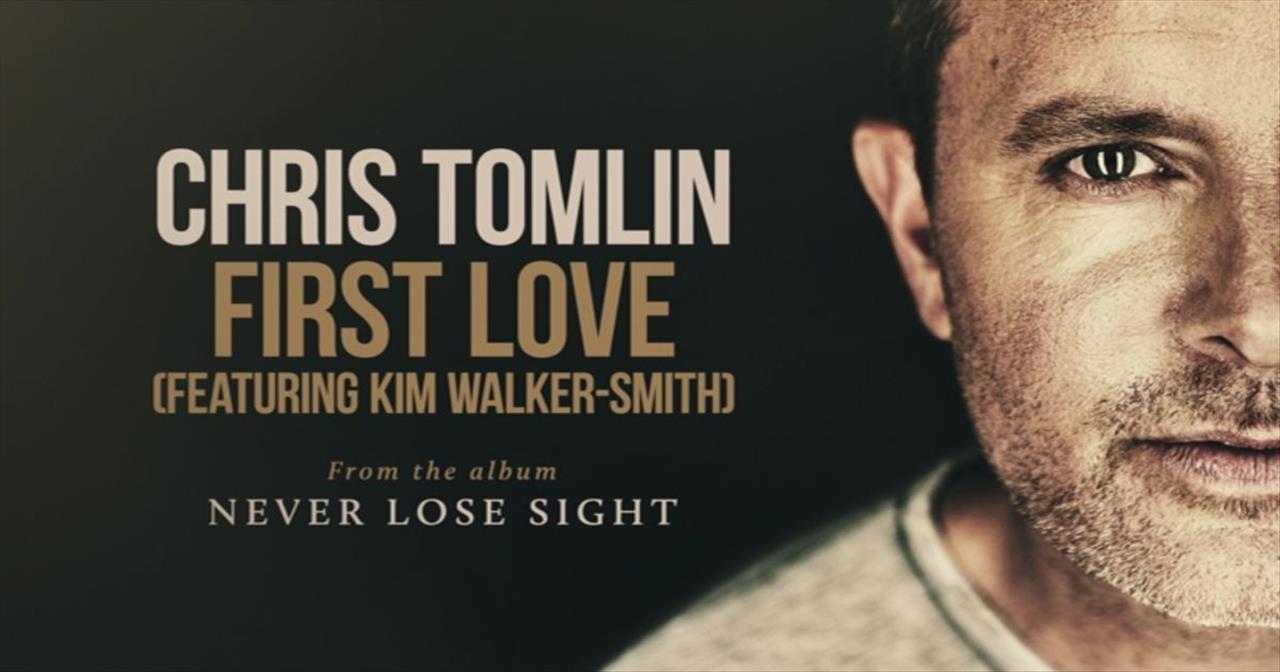 Chris Tomlin - First Love (featuring Kim Walker-Smith)