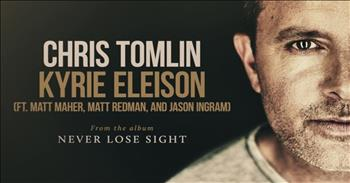 Chris Tomlin - Kyrie Eleison (featuring Matt Maher, Matt Redman, and Jason Ingram)