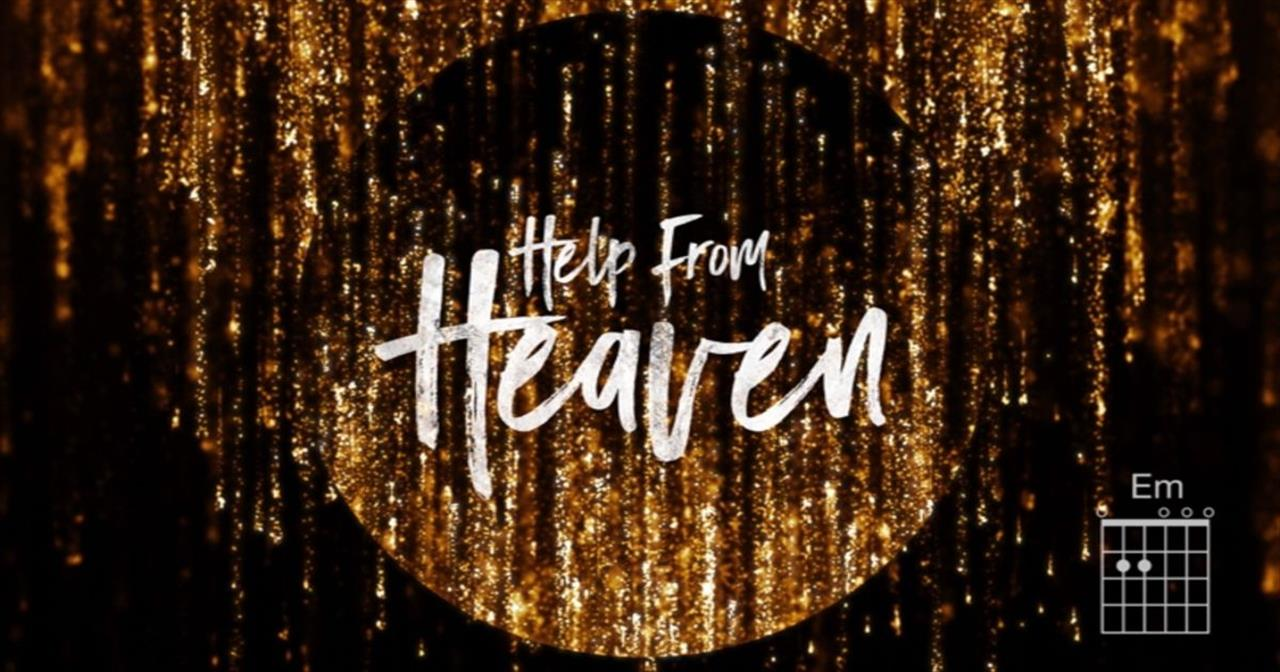 Matt Redman - Help From Heaven (Lyrics And Chords) ft. Natasha Bedingfield