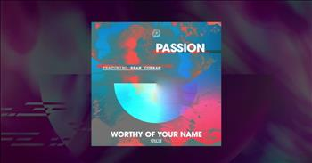 Passion - Worthy Of Your Name (Lyric Video) ft. Sean Curran