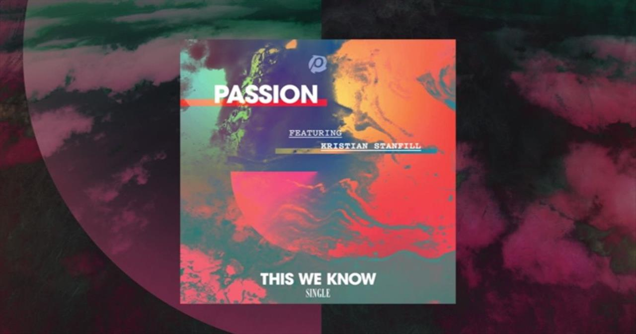 Kristian Stanfill with Passion - This We Know (Lyric Video)