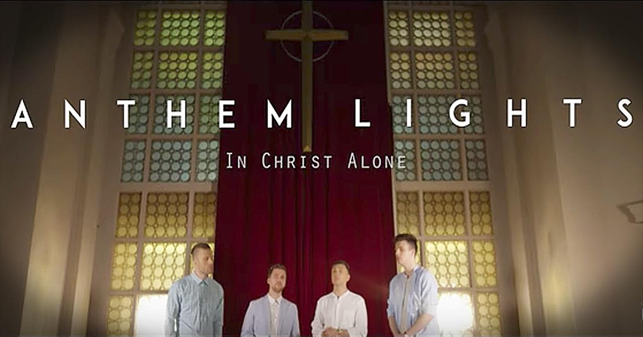 'In Christ Alone' - Anthem Lights
