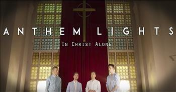 'In Christ Alone' - Anthem Lights