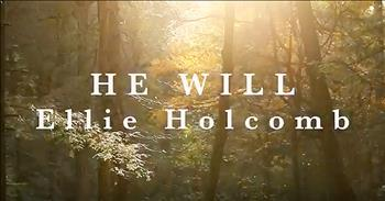 'He Will' - Ellie Holcomb