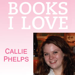 BOOKS I LOVE: Callie Phelps