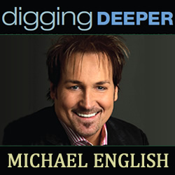 Digging Deeper: Michael English