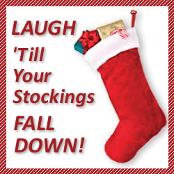 Laugh 'Till Your Stockings Fall Down!
