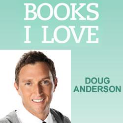 BOOKS I LOVE:  Doug Anderson