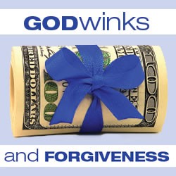 GODwinks and Forgivness