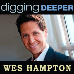 Digging Deeper: Wes Hampton