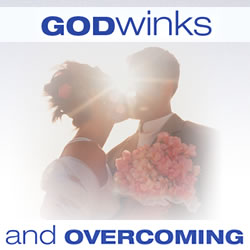 GODwinks and Overcoming