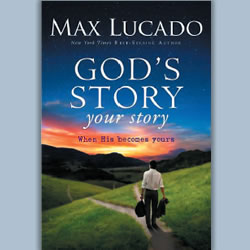 """God's Story, Your Story"" by Max Lucado"