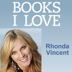 BOOKS I LOVE: Rhonda Vincent