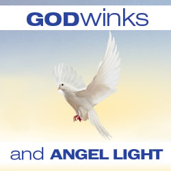 GODwinks and Angel Light