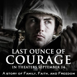 Last Ounce of Courage - In theaters September 14