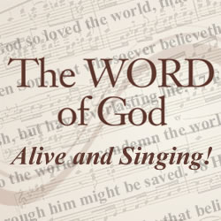 The Word Of God: Alive and Singing!