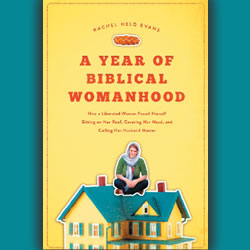 """A Year Of Biblical Womanhood"""