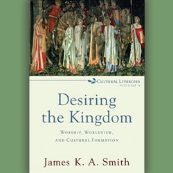 """Desiring the Kingdom"""