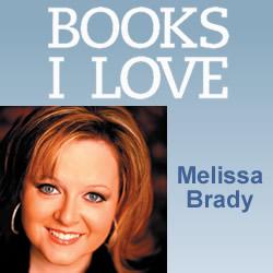 BOOKS I LOVE: Melissa Brady