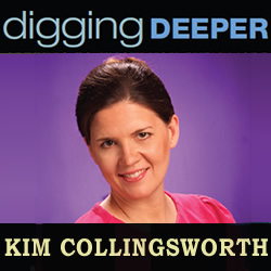 Digging Deeper: Kim Collingsworth
