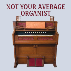 Not Your Average Organist