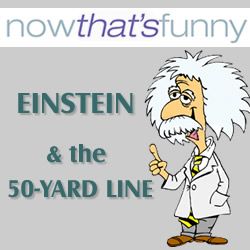 Einstein and the 50-Yard Line