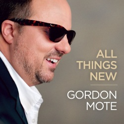 "Gordon Mote Releases ""All Things New"""
