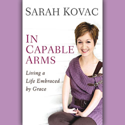 'In Capable Arms: Living a Life Embraced by Grace'