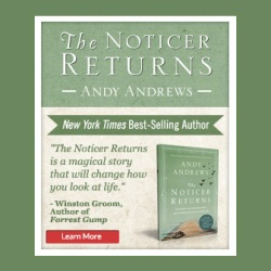 "Andy Andrews presents ""The Noticer Returns"""