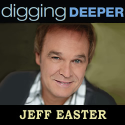 Digging Deeper: Jeff Easter