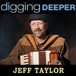 Digging Deeper: Jeff Taylor