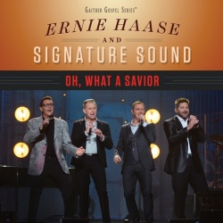 "Ernie Haase and ""Oh, What a Savior"""