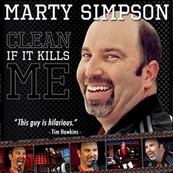"Comedian Marty Simpson, ""Clean If It Kills Me"""