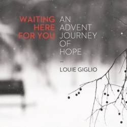 "Louie Giglio's ""Waiting Here for You"""