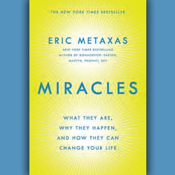 'Miracles' by Eric Metaxas