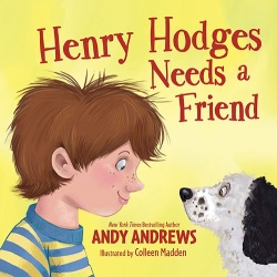 "Andy Andrews' ""Henry Hodges Needs a Friend"""