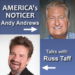 Ever Notice?: Andy Andrews Talks With Russ Taff