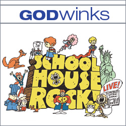"GODwinks and ""Schoolhouse Rock"""