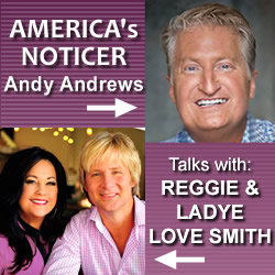 Ever Notice?: Andy Andrews Talks With Reggie & Ladye Love Smith
