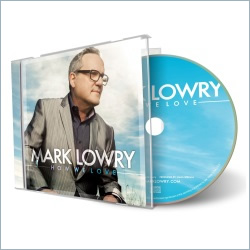 Mark Lowry Releases Album, 'How We Love'